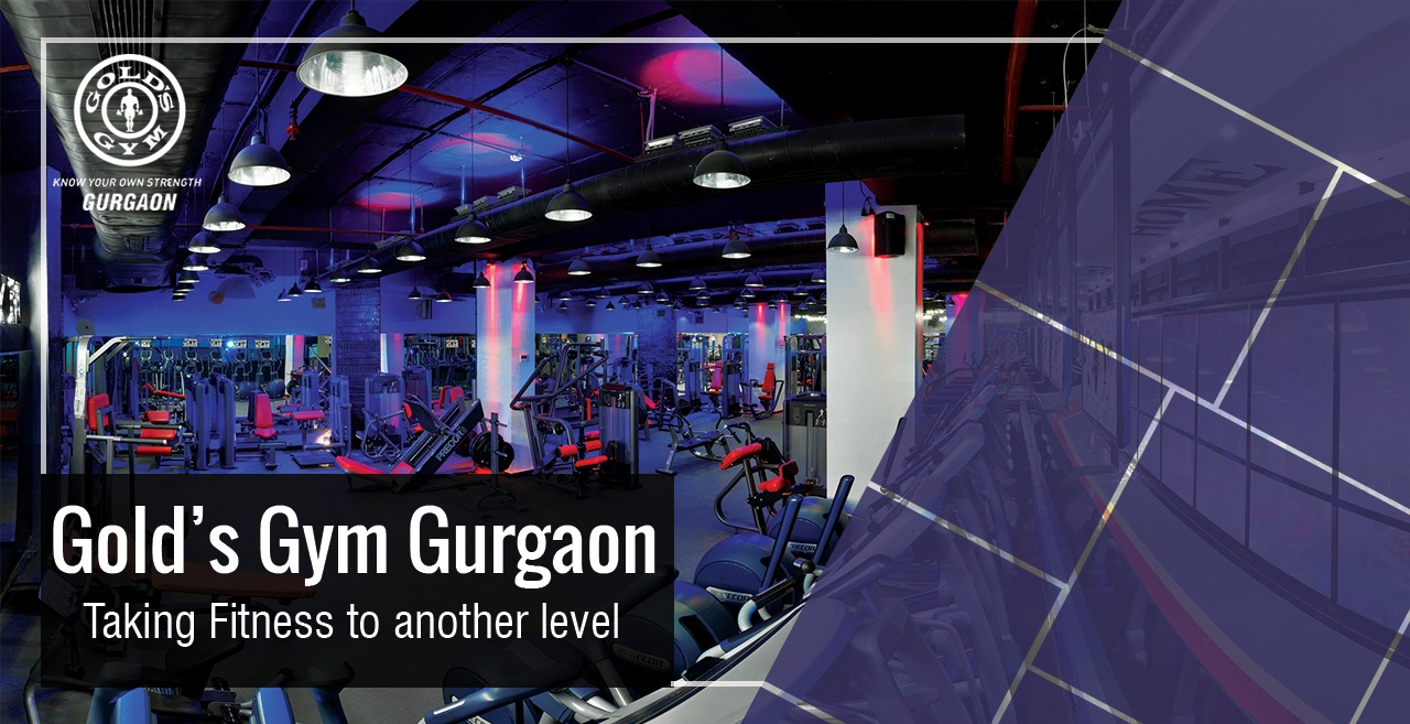 Gold's Gym Gurgaon Taking Fitness To Another Level