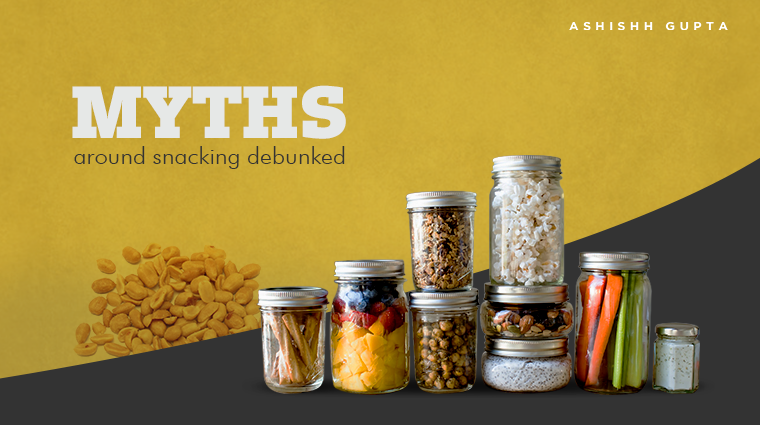 Myths Around Snacking